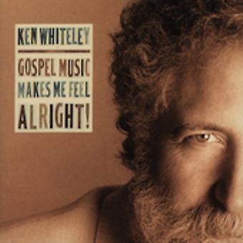 Ken Whiteley - Gospel musik gør mig føle sig okay! [CD] USA import