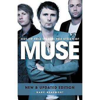 Muse Out of This World Updated by Beaumont & Mark