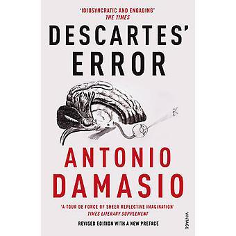 Descartes' Error - Emotion - Reason and the Human Brain by Antonio Dam