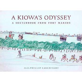 Kiowa Odyssey - Sketchbook Fort Marion jäseneltä Phillip J. Earenf