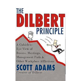 The Dilbert Principle by Scott Adams - Scott Adams - 9780752272207 Bo
