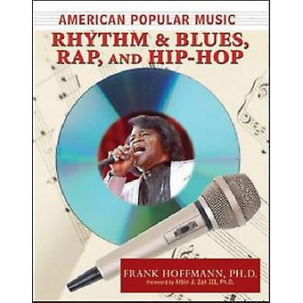 American Popular Music - Rhythm and Blues - Rap - and Hip-hop by Frank
