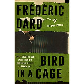 The Bird in a Cage by Frederic Dard - David Bellos - 9781782271994 Bo