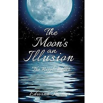 The Moon's an Illusion - The Ripple Effect by The Moon's an Illusion -