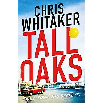 Tall Oaks - A Gripping Missing Child Thriller with a Devastating Twist