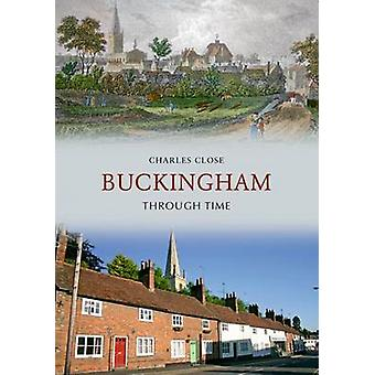 Buckingham Through Time by Charles Close - 9781848687981 Book