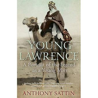 Young Lawrence - A Portrait of the Legend as a Young Man by Anthony Sa