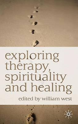 Explobague Therapy Spirituality and Healing by William N. West