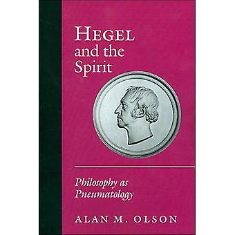 Hegel and the Spirit - Philosophy as Pneumatology by Alan M. Olson - 9