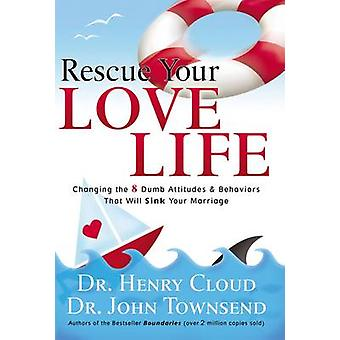 Rescue Your Love Life by Henry Cloud - Dr. John Townsend - 9780785289