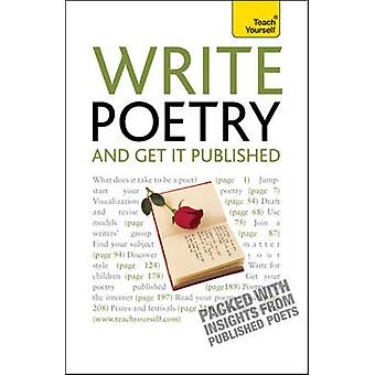 Write Poetry and Get it Published - Teach Yourself by Matthew Sweeney