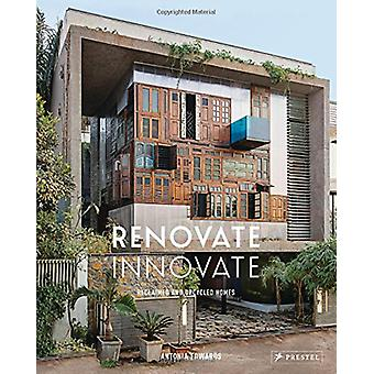 Renovate Innovate - Reclaimed and Upcycled Homes by Antonia Edwards -
