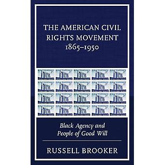 The American Civil Rights Movement 1865-1950 - Black Agency and People