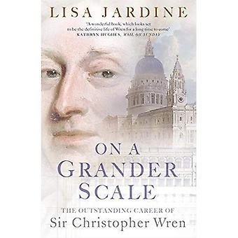 Su una scala più grande: la straordinaria carriera di Sir Christopher Wren