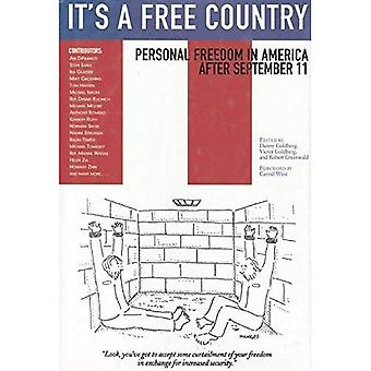IT'S A FREE COUNTRY : Personal Freedom in America After September 11