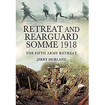 Retreat and Rearguard - Somme 1918: The Fifth Army Retreat