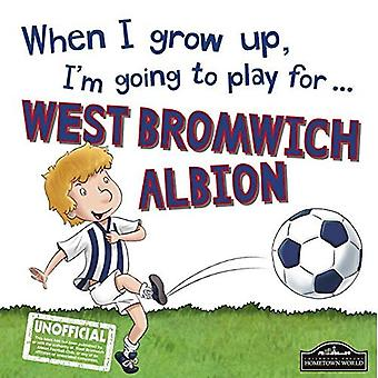 When I grow up, I'm going to play for West Brom