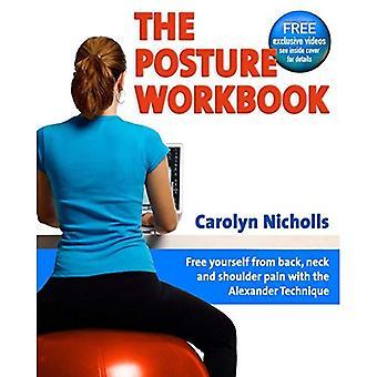 De werkmap houding: Gratis jezelf van rug, nek en schouder pijn met de Alexander techniek