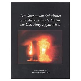Feuer Unterdrückung Ersatzstoffe und Alternativen zu Halon für US Marine Anwendungen