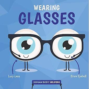 Wearing Glasses (Human Body� Helpers)