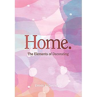 Accueil - les éléments de décoration par Emma Blomfield - Bo 9781743792711