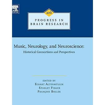 Music Neurology and Neuroscience Historical Connections and Perspectives by Altenmller & Eckart