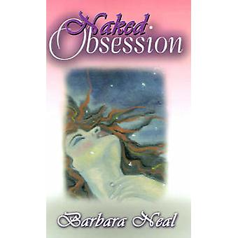 Naked Obsession by Neal & Barbara