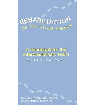 Rehabilitation of the Older Person 3D Third Edition by Hill & Michael B.