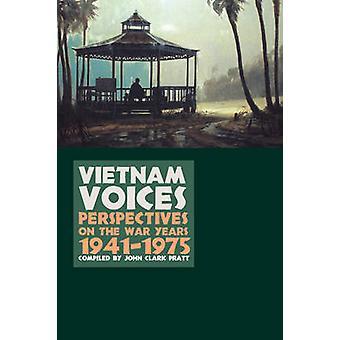 Vietnam Stimmen Perspektiven auf die Kriegsjahre 19411975 von Pratt & John Clark