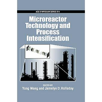 Microreactor Technology and Process Intensification Acsss 914 by Wang & Yong