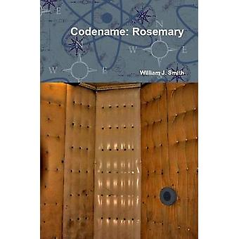Codename Rosemary by Smith & William J.