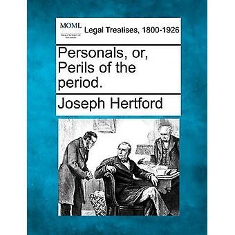 Personals or Perils of the period. by Hertford & Joseph