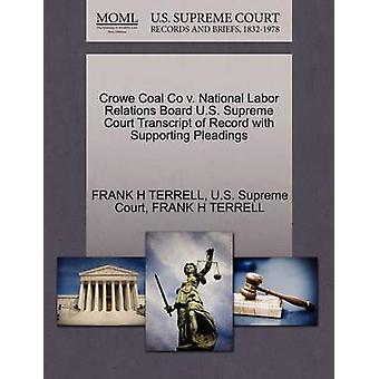 Crowe Coal Co v. National Labor Relations Board U.S. Supreme Court Transcript of Record with Supporting Pleadings by TERRELL & FRANK H