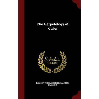 The Herpetology of Cuba by 18841946 & Barbour & Thomas