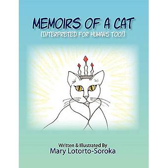 Memoirs of a Cat Interpreted for humans too by LotortoSoroka & Mary