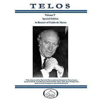 Telos Volume V  Special Edition in Honour of Guido de Marco by Fondation de Malte