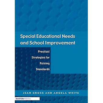 Special Educational Needs and School Improvement Practical Strategies for Raising Standards by Gross & Jean