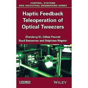 Haptisches Feedback Teleoperation optische Pinzette von Ni & Zhenjiang