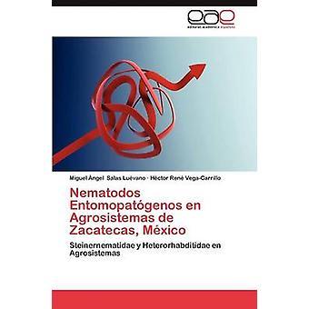 Nematodos Entomopatogenos En Agrosistemas de Zacatecas au Mexique par Salas Lu Vano & Miguel Ngel