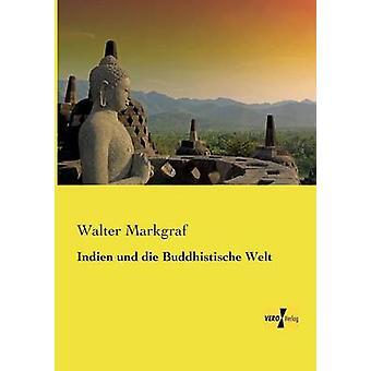 Indien und die Buddhistische Welt by Markgraf & Walter