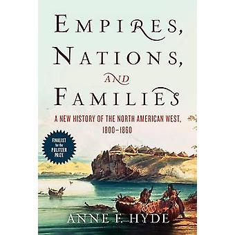 Empires - Nations - and Families - A New History of the North American