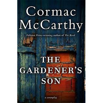 Gardener's Son by Cormac McCarthy - 9780062287540 Book