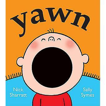 Yawn by Sally Symes - Nick Sharratt - 9780763657253 Book