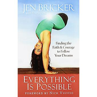 Everything Is Possible - Finding the Faith and Courage to Follow Your