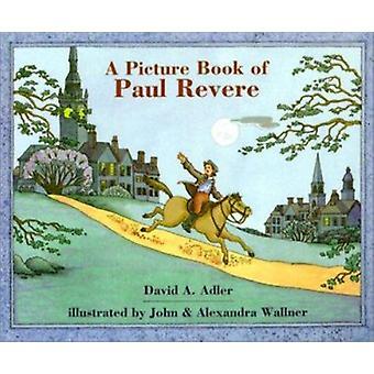 A Picture Book of Paul Revere by David A Adler - John Wallner - Alexa