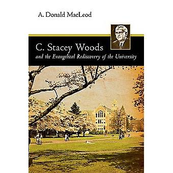 C. Stacey Woods and the Evangelical Rediscovery of the University by