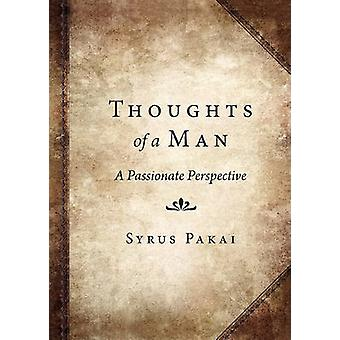 Thoughts of a Man - A Passionate Perspective by Randy D Kempf - Randy