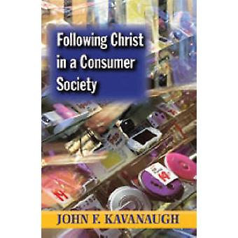 Following Christ in a Consumer Society (25th Anniversary edition) by
