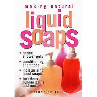 Making Natural Liquid Soaps by C. Failor - 9781580172431 Book