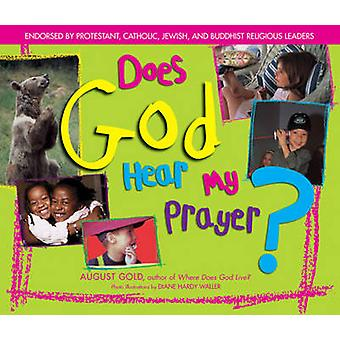 Does God Hear My Prayers? by August Gold - Diane Hardy Waller - 97815